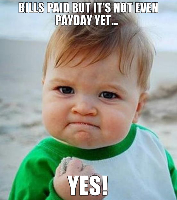 bills-paid-but-its-not-even-payday-yet-yes